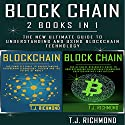 Blockchain: 2 Books in 1: The New Ultimate Guide to Understanding and Using Blockchain Technology Audiobook by T.J. Richmond Narrated by Weston Gritt