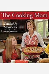 The Cooking Mom Cooks Up Memories Paperback