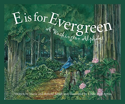 E is for Evergreen: A Washington State Alphabet (Discover America State by - Center Northridge