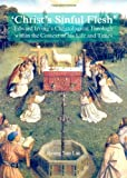 'Christ S Sinful Flesh' : Edward Irving's Christological Theology Within the Context of His Life and Times, Lee, Byung Sun, 1443853127