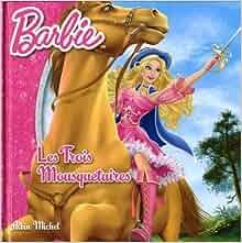 Barbie tome 1 les trois mousquetaires 9782226240996 - Barbie les trois mousquetaires ...