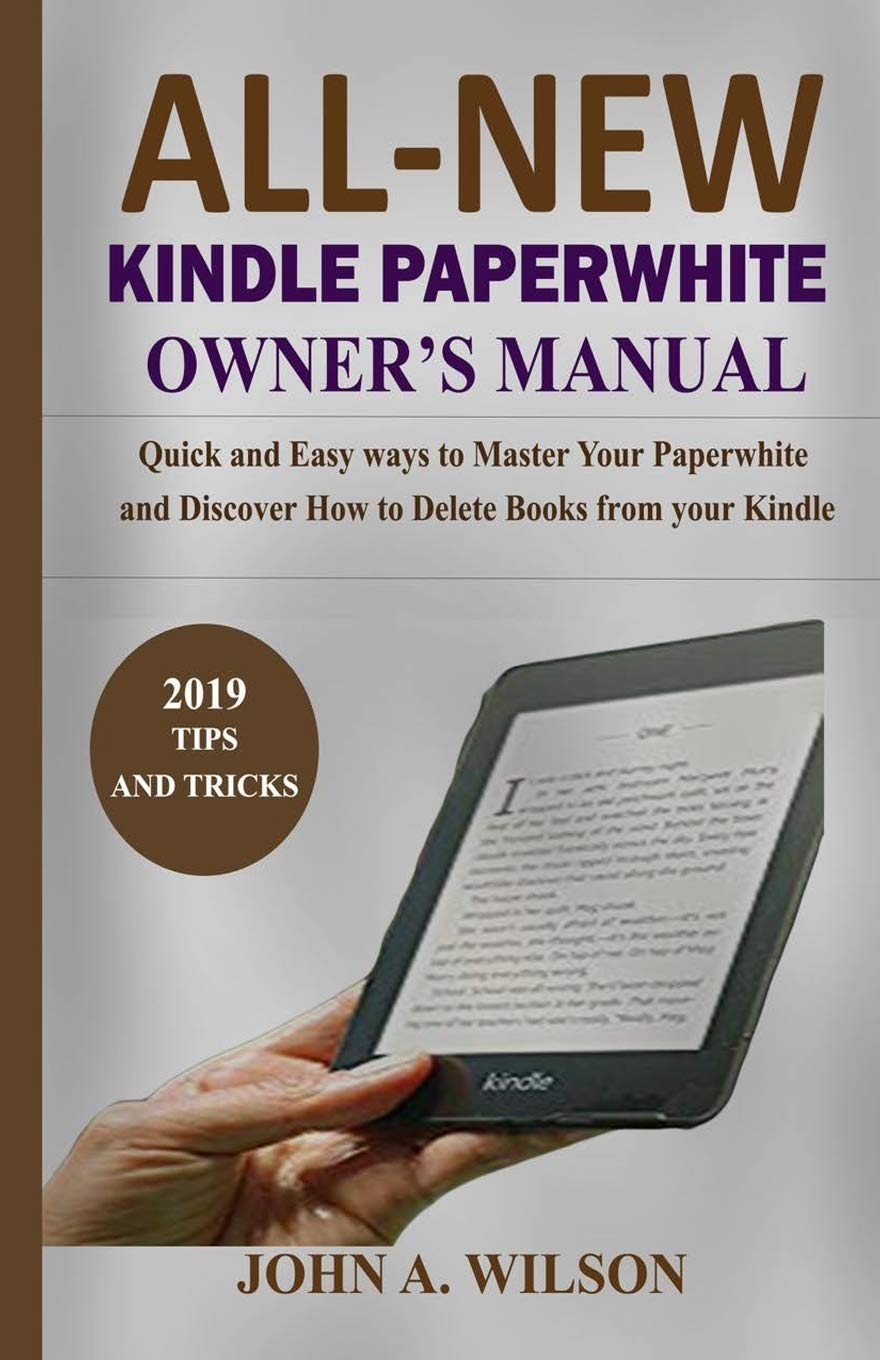 ALL-NEW KINDLE PAPERWHITE OWNER'S MANUAL: Quick and Easy