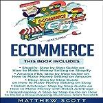 Ecommerce: Shopify, Amazon FBA, Ebay, Retail Arbitrage, Dropshipping   Matthew Scott