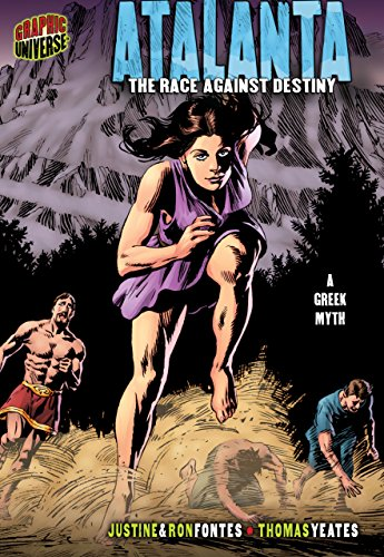 Atalanta: The Race Against Destiny [a Greek Myth] (Graphic Myths and Legends; Graphic Universe)