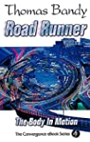Road Runner: The Body In Motion (Convergence Ebook Series)