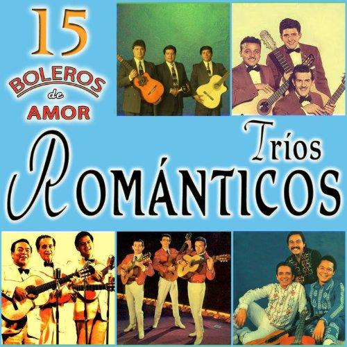 Various Artists Stream or buy for $41.99 · Tríos Románticos. 15 Boleros d.