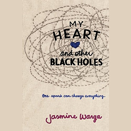 My Heart and Other Black Holes: One Spark Can Change Everything by Blackstone Pub