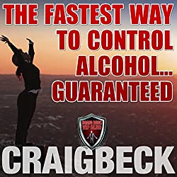 The Fastest Way to Control Alcohol... Guaranteed