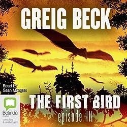 The First Bird, Episode 3