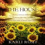 The House   Karli Rush