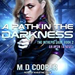 A Path in the Darkness: Intrepid Saga Series, Book 2 | M. D. Cooper