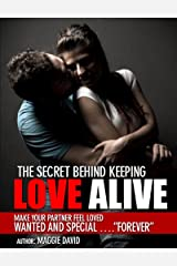 The Secret Behind Keeping Love Alive Kindle Edition