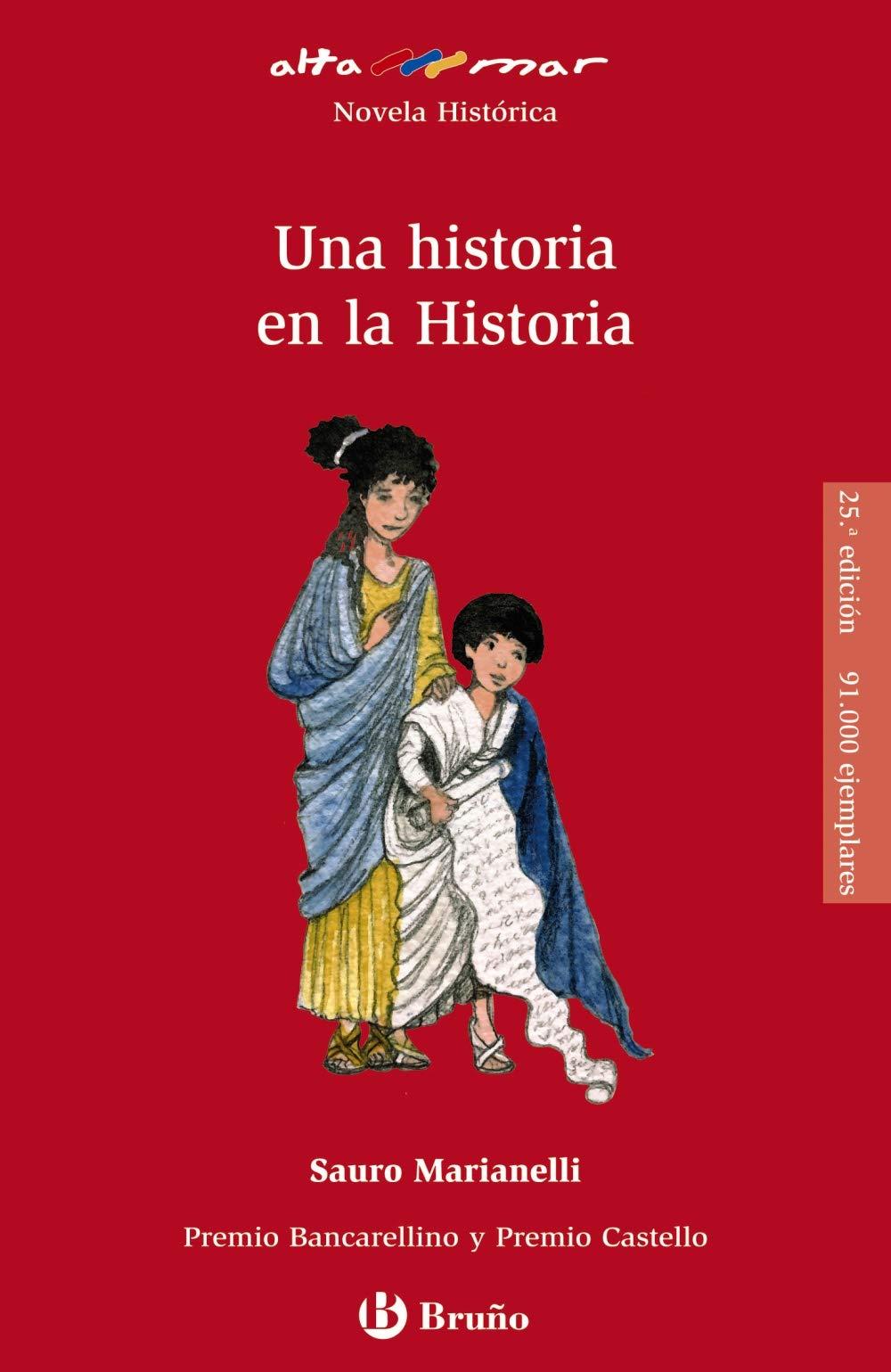 Una historia en la Historia Castellano - A Partir De 12 Años - Altamar: Amazon.es: Marianelli, Sauro, Cicuéndez, Juan Manuel: Libros