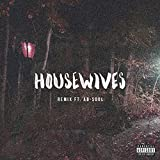 Housewives (Remix) [feat. Ab-Soul] [Explicit]