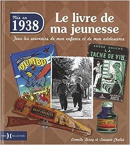 1938 Le Livre De Ma Jeunesse Amazon Fr Chollet Laurent
