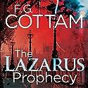 The Lazarus Prophecy Hörbuch von F.G. Cottam Gesprochen von: Sean Barrett