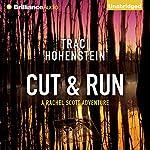 Cut & Run: The Rachel Scott Adventures, Book 3 | Traci Hohenstein