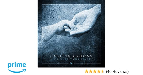 Casting Crowns Its Finally Christmas.It S Finally Christmas Ep