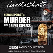 Murder on the Orient Express (Dramatised) Radio/TV Program by Agatha Christie Narrated by John Moffatt