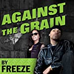 Against the Grain: A Novel    Freeze