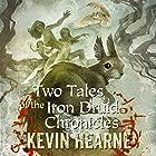 Two Tales of the Iron Druid Chronicles   Livre audio Auteur(s) : Kevin Hearne Narrateur(s) : Luke Daniels