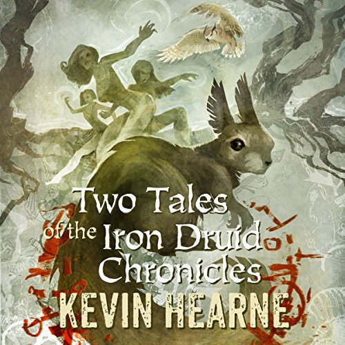 Pdf Fantasy Two Tales of the Iron Druid Chronicles
