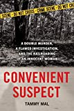 Download Convenient Suspect: A Double Murder, a Flawed Investigation, and the Railroading of an Innocent Woman in PDF ePUB Free Online