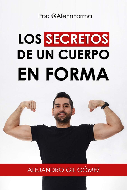 LOS SECRETOS DE UN CUERPO EN FORMA: Por: @Aleenforma: Amazon ...