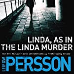 Linda, as in the Linda Murder: A Backstrom Novel | Leif GW Persson,Neil Smith - translator
