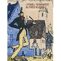 Lyonel Feininger/Alfred Kubin, Eine Künstlerfreundschaft