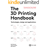 The 3D Printing Handbook: Technologies, design and applications (English Edition)