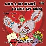 Amo a mi mama I Love My Mom (bilingual spanish english, spanish childrens books)