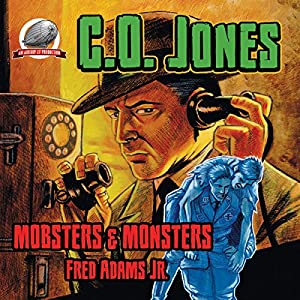 C.O. Jones: Mobsters & Monsters, Volume 1 Audiobook