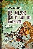 Die Kölsche Göttin und ihr Karneval: Über die Ursprünge des Rheinischen Karnevals