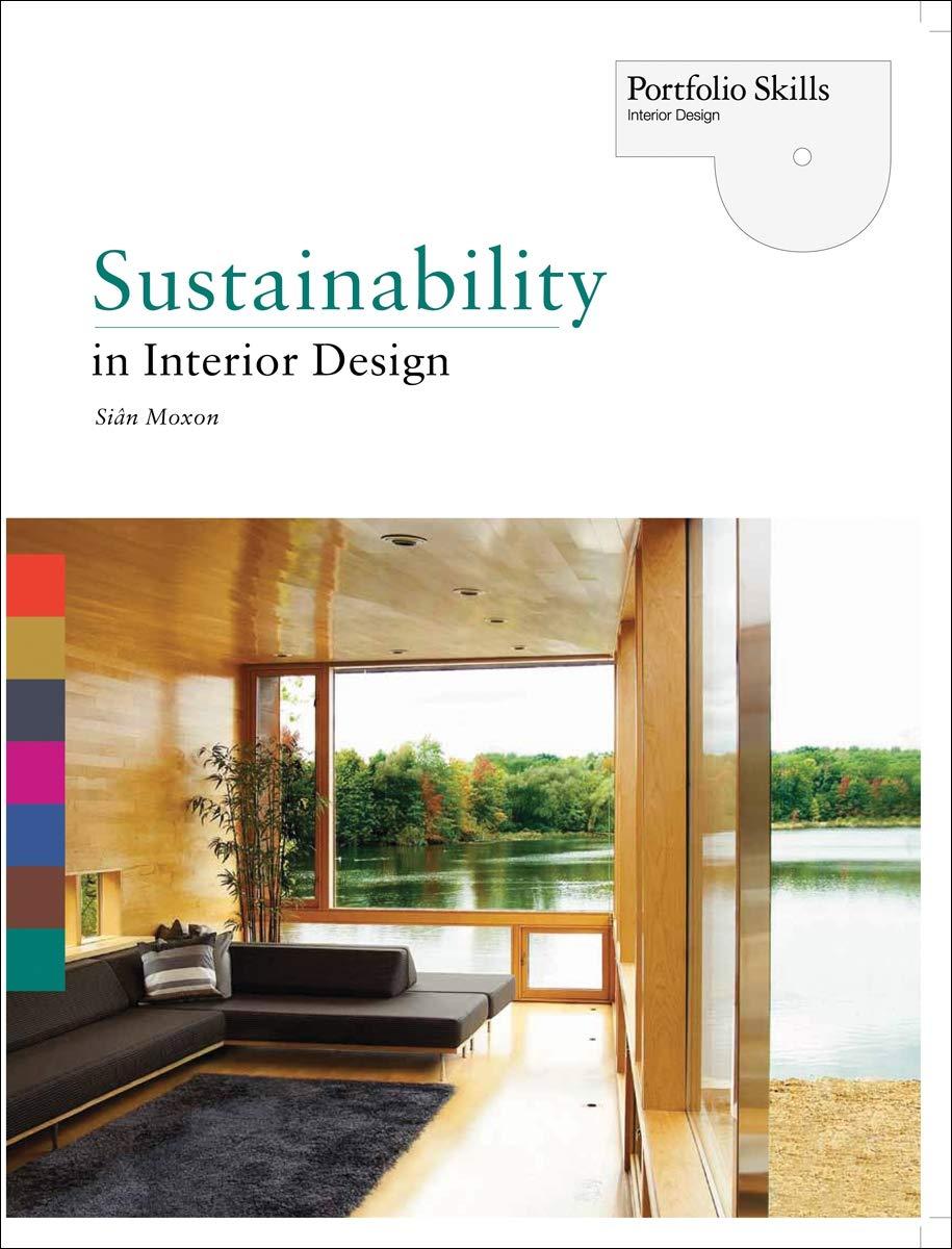 Amazon Com Sustainability In Interior Design Portfolio Skills Interior Design 9781856698146 Moxon Sian Books