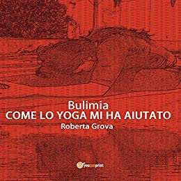 Amazon.com: Bulimia Come lo yoga mi ha aiutato (Italian ...