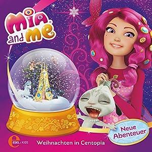 Weihnachten in Centopia (Mia and Me - Neue Abenteuer 5) Hörspiel