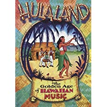 Hula Land: Golden Age of Hawaiian Music