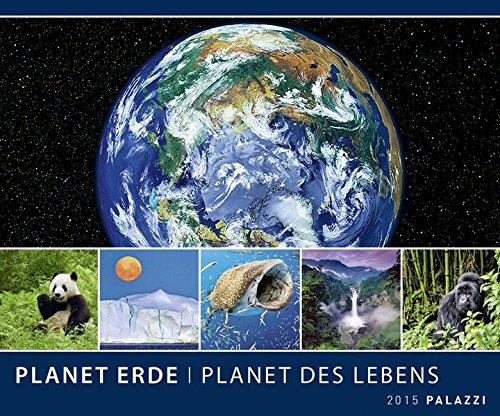 PLANET ERDE - PLANET DES LEBENS 2015: mit ausführlichen Bildunterschriften - Landschaftskalender 60 x 50 cm