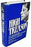 High Treason: The Assassination of President John F. Kennedy : What Really Happened