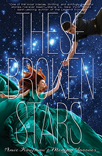 These Broken Stars: A Starbound Novel (The Starbound Trilogy Book 1) by [Kaufman, Amie]