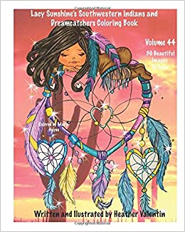 Amazon Lacy Sunshines Southwestern Indians And Dreamcatchers Coloring Book Indian Maidens Animals Flowers For Adults