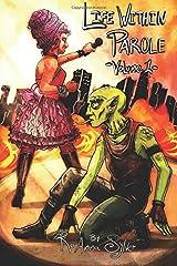 Life Within Parole (Chameleon Moon Short Stories) (Volume 1) Paperback