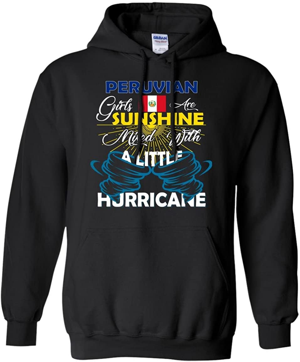 Hoodie FavoryStore Peruvian Girls Are Sunshine Mixed With a Little Hurricane Shirt