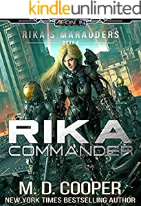 Rika Commander: A Tale of Mercenaries, Cyborgs, and Mechanized Infantry (Aeon 14: Rika's Marauders Book 4)