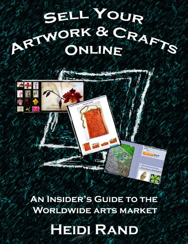 Sell Your Artwork & Crafts Online: An Insider's Guide to the Worldwide Arts Market Pdf