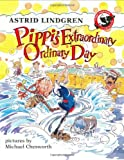 Pippi's Extraordinary Ordinary Day, Astrid Lindgren, 0670880736