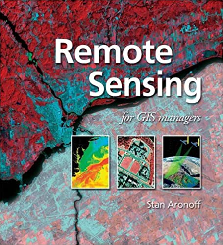 Remote Sensing for GIS Managers: Stanley Aronoff: 9781589480810 ...