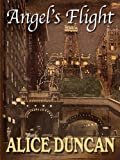 Angel's Flight, Alice Duncan, 1594147833