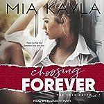 Choosing Forever: Torn Duet Series, Book 2   Mia Kayla